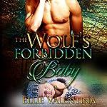 The Wolf's Forbidden Baby: A Paranormal Pregnancy Romance   Ellie Valentina
