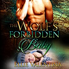 The Wolf's Forbidden Baby: A Paranormal Pregnancy Romance (       UNABRIDGED) by Ellie Valentina Narrated by Heidi Merchant