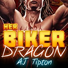 Her Biker Dragon: The Complete Collection Audiobook by AJ Tipton Narrated by Beizo Tierno