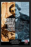 Echoes of Gabriel Tarde: What We Know Better or Different 100 Years Later