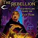 The Rebellion: Dragonlance: The Stonetellers, Book 1 (       UNABRIDGED) by Jean Rabe Narrated by Paul Boehmer