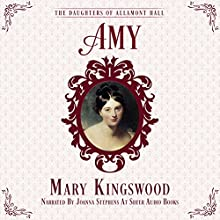 Amy: The Daughters of Allamont Hall, Book 1 Audiobook by Mary Kingswood Narrated by Joanna Stephens