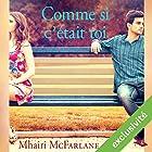 Comme si c'était toi | Livre audio Auteur(s) : Mhairi McFarlane Narrateur(s) : Véra Pastrélie