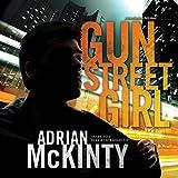 Gun Street Girl: A Detective Sean Duffy Novel, The Troubles, Book 4 (Unabridged)