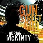 Gun Street Girl: A Detective Sean Duffy Novel, The Troubles, Book 4 | Adrian McKinty