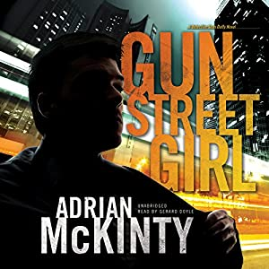 Gun Street Girl: A Detective Sean Duffy Novel, The Troubles, Book 4 | [Adrian McKinty]