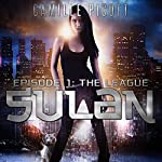 Sulan, Episode 1: The League | Camille Picott