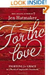 For the Love: Fighting for Grace in a...