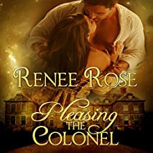Pleasing the Colonel Audiobook by Renee Rose Narrated by Faith Alowyn Alden