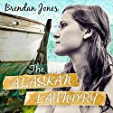 The Alaskan Laundry Audiobook by Brendan Jones Narrated by Rebecca Gibel