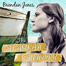 The Alaskan Laundry Audiobook by Brendan Jones Narrated by Rebecca Gibel