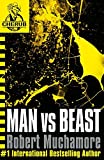 Robert Muchamore Man vs Beast (Cherub)