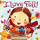 img - for I Love Fall!: A Touch-and-Feel Board Book book / textbook / text book