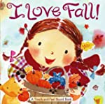 I Love Fall!: A Touch-and-Feel Board...