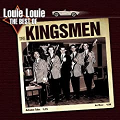 Louie Louie - The Best Of The Kingsmen