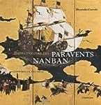 Chefs-d'oeuvre des paravents Nanban :...