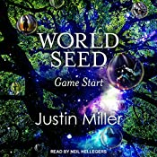 World Seed: Game Start: World Seed Series, Book 1 | Justin Miller