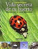 Vida secreta de tu huerto editado por EcoHabitar V.S., S.L.