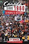 Canada Since 1960: A People's History...