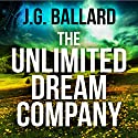 The Unlimited Dream Company (       UNABRIDGED) by J. G. Ballard Narrated by Ric Jerrom