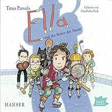 Ella und die Ritter der Nacht (       ungekürzt) von Timo Parvela Gesprochen von: Friedhelm Ptok