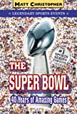 The Super Bowl: Legendary Sports Events (Matt Christopher Legendary Sports Events) (0316011169) by Christopher, Matt