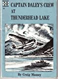 The adventures of Captain Daley's crew at Thunderhead Lake
