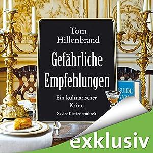 Gefährliche Empfehlungen (Xavier Kieffer 5) Hörbuch von Tom Hillenbrand Gesprochen von: Gregor Weber