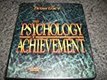 The Psychology of Achievement (Workbook and 6 Audio Cassette Tape Set in Clam Shell Case)