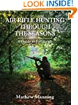 Air Rifle Hunting Through the Seasons...