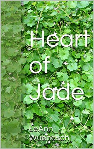 LeAnn Wuendsch - Heart of Jade (Jewel Hearts Book 1)