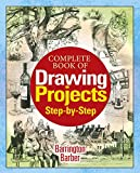 img - for Complete Book of Drawing Projects Step by Step book / textbook / text book