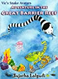 Vic's Snake Avatars - Adventure in the Great Barrier Reef