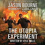 Robert Ludlum's The Utopia Experiment (       UNABRIDGED) by Kyle Mills Narrated by Jeff Woodman
