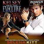 Kelsey and the Executive: Power Play   Selena Kitt