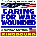 echange, troc U.S. Government - 21st Century Veterans Health: Caring for War Wounded, War-related Injuries, Combat Effects on Mental Health, Veterans Administr
