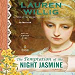 The Temptation of the Night Jasmine (       UNABRIDGED) by Lauren Willig Narrated by Justine Eyre