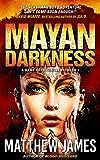 Mayan Darkness: A Hank Boyd Thriller (Book 2)