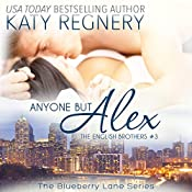 Anyone but Alex: The English Brothers #3: The Blueberry Lane Series | Katy Regnery
