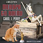 Murder Go Round: Witch City Mystery Series, Book 4 | Carol J. Perry