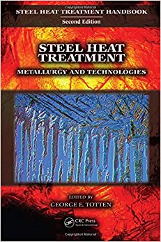 steel heat treatment handbook second edition volume set by george e totten.&quot