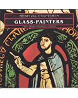 Glass-painters (Medieval Craftsmen)
