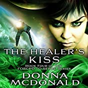 The Healer's Kiss: Forced to Serve Series, Book 4 | Donna McDonald