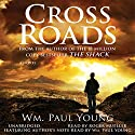 Cross Roads Audiobook by Wm. Paul Young Narrated by Roger Mueller