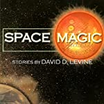 Space Magic | David D. Levine,Sara A. Mueller