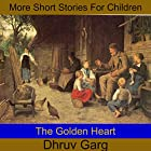 The Golden Heart Hörbuch von Dhruv Garg Gesprochen von: John Hawkes