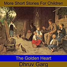 The Golden Heart Audiobook by Dhruv Garg Narrated by John Hawkes