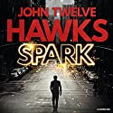 Spark Audiobook by John Twelve Hawks Narrated by Scott Brick