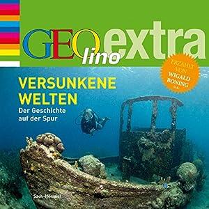 Versunkene Welten (GEOlino extra Hör-Bibliothek) Hörbuch