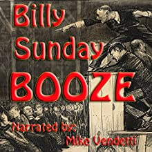 Booze (       UNABRIDGED) by Billy Sunday Narrated by Mike Vendetti